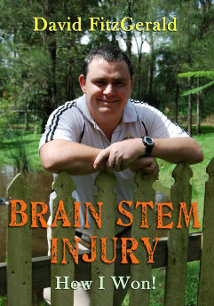 picture of the book cover, David leaning on a fence, the title of the book across the bottom, brainstem injury how I won a book about managing a brain injury, managing a brain stem injury